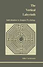 Vertical Labyrinth: Individuation in Jungian…