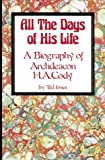 Jones, Ted: All the Days of His Life: A Biography of Archdeacon H.a. Cody