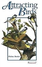 Attracting Birds by Elaine Butler