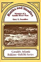 Rattles and Steadies: Memoirs of a Gander…