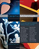 Greenberg, Clement: Ceramic Millennium: Critical Writings on Ceramic History, Theory And Art