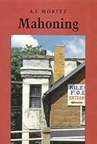 Mahoning by A. F. Moritz