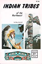 Indian Tribes of the Northwest by Reg…