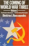 Roussopoulos, Dimitrios: Coming of World War Three: From Protest to Resistance and the International War System