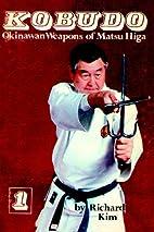 Kobudo, Vol. 1: Okinawan Weapons of Matsu…