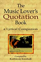 The Music Lover's Quotation Book: A Lyrical…