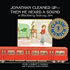 Jonathan Cleaned Up -- Then He Heard a…