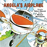 Martchenko, Michael: Angela's Airplane