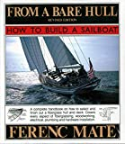 Mate, Ferenc: From a Bare Hull: How to Build a Sailboat