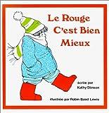 Stinson, Kathy: Le rouge c'est bien mieux (French Edition)