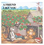 A Friend Like You by Roger Pare