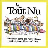 Stinson, Kathy: Le livre tout nu (Bare Nake Book) (French Edition)