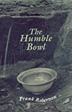 The humble bowl : and other poems with prose…