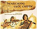Heartsong = Ceòl cridhe by Maxine Trottier