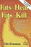 Erasmus, Udo: Fats That Heal, Fats That Kill: The Complete Guide to Fats, Oils, Cholesterol and Human Health