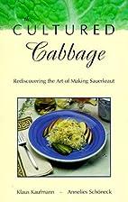 The Cultured Cabbage (Klaus Kaufmann's…