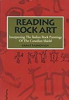Reading Rock Art: Interpreting the Indian…