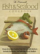 The Harrowsmith Fish and Seafood Cookbook by…
