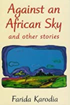 Against an African Sky: and other stories by…