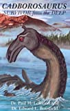 Bousfield, Ed: Cadborosaurus: Survivor from the Deep