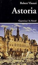 Astoria: A Novel (Prose Series, No 26) by…