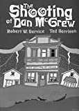 Service, Robert W.: The Shooting of Dan McGrew