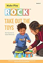 Take Out the Toys: Building Early Toy Play…