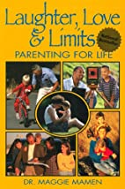 Laughter, Love & Limits: Parenting for Life…