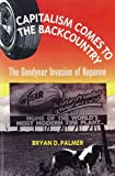 Palmer, Bryan D.: Capitalism Comes to the Backcountry: The Goodyear Invasion of Napanee