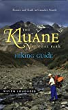 Lougheed, Vivien: The Kluane National Park Hiking Guide