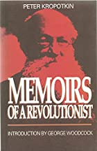 Memoirs of a Revolutionist by Peter…