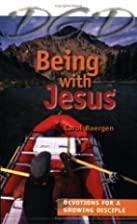 Being with Jesus : devotions for the growing…