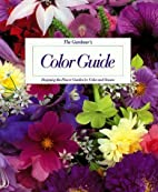 Gardeners Color Guide: Designing the Flower…