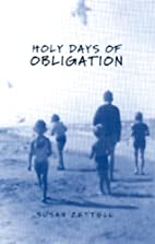 Holy Days of Obligation by Susan Zettell