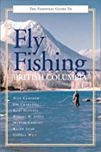 The Essential Guide to Fly Fishing in…
