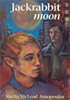 Jackrabbit Moon by Sheila M. Arnopoulos