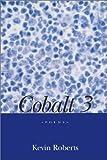 Roberts, Kevin: Cobalt 3