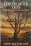 MacFarlane, David: The Danger Tree: Memory, War, and the Search for a Family's Past