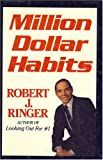 Ringer, Robert J.: Million Dollar Habits