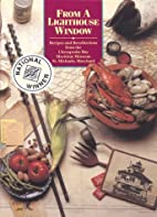 From a Lighthouse Window: Recipes and…