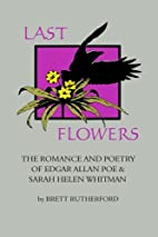 Last Flowers: The Romance and Poetry of…