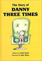 The story of Danny Three Times by Leibel…