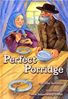 Perfect Porridge - A story about Kindness by…