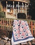 Burns, Eleanor: May Basket Quilt