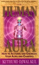 The Human Aura: How to Activate and Energize…