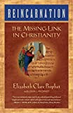 Prophet, Elizabeth Clare: Reincarnation: The Missing Link in Christianity