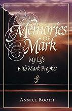 Memories of Mark: My Life with Mark Prophet…
