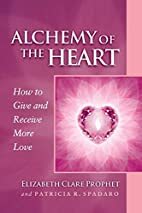 Alchemy of the Heart: How to Give and…