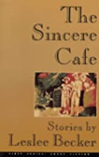 The Sincere Cafe: Stories (First Series.…