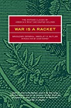 War is a Racket: The Antiwar Classic by…